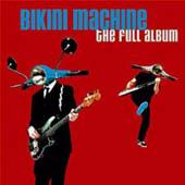 Bikini Machine : The Full Album