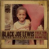 Black Joe Lewis & The Honeybears : Tell 'em What Your Name Is!