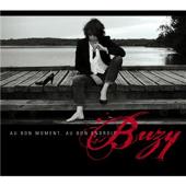 Buzy : Au Bon Moment, Au Bon Endroit
