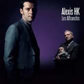 Alexis Hk : Les Affranchis