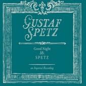 Gustaf Spetz : Good Night Mr Spetz
