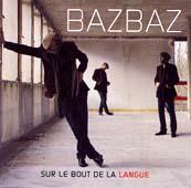 Bazbaz : Sur Le Bout De La Langue