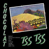 Chocolat : Tss Tss