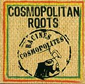 Cosmopolitan Roots : RACINES COSMOPOLITES