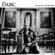 Daniel Darc : La Taille De Mon âme