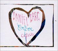 Daniel Darc : Crève Coeur (super Deluxe Edition)