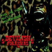 Devilish Piranhas : Pass The Fuckin Bottle Motherfucker
