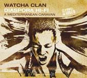 Watcha Clan : Diaspora Hi-fi (Piranha / 2008)