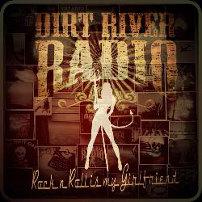 Dirt River Radio - Come Back Romance../rnr Is My Girlfriend