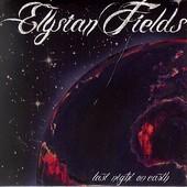 Elysian Fields : Last Night On Earth
