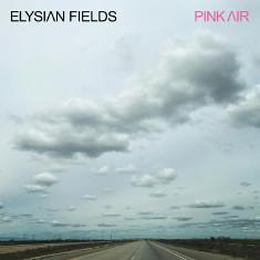 Elysian Fields : Pink Air