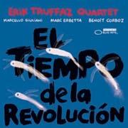Erik Truffaz Quartet : El Tiempo De La Revoluciòn