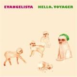 Evangelista : Hello, Voyager
