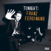 Franz Ferdinand : Tonight : Franz Ferdinand