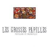 Les Grosses Papilles : POSTILLONS ET CRACHOUILLIS