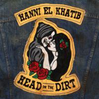 Hanni El Khatib : Head In The Dirt