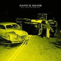 Hanni El Khatib : Will The Guns Come Out ?