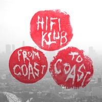 Hifiklub : From Coast To Coast