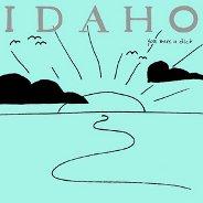 Idaho : You Were A Dick