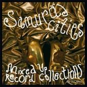 Samuraj Cities : Mixed Up Record Collections