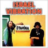 Israel Vibration : Stamina (2007 / Mediacom)