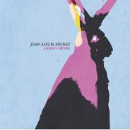 Jean-Louis Murat : Grand Lièvre