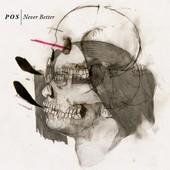 P.O.S. : Never Better