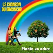 La Chanson Du Dimanche : Plante Un Arbre