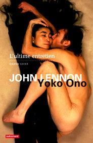 John Lennon & Yoko Ono : L'ultime entretien (par David Sheff)