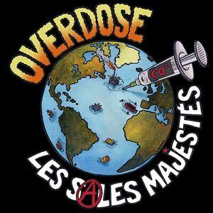 Les Sales Majestés : Overdose