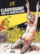 Luz : Claudiquant Sur Le Dance Floor (BD/Livre