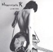 Mademoiselle K : Ca Me Vexe