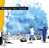 Massilia Sound System : FAIT TOURNER