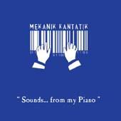 Mekanik Kantatik : Sounds ... From My Piano