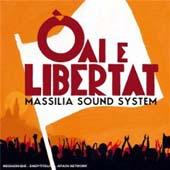 Massilia Sound System : Oaï E Libertat (2007 / Wagram)