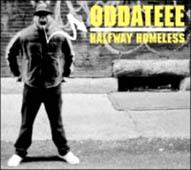 Oddateee : Halfway Homeless