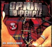 Opium Du Peuple : Sex, Drugs & Variétés
