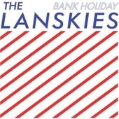 The Lanskies : Bank Holiday