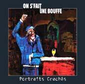 ON S'FAIT UNE BOUFFE : Portraits crachés