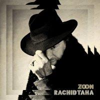 Rachid Taha : Zoom