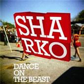 Sharko : Dance On The Beast