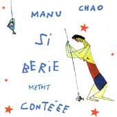 Manu Chao : Si Bérie m'était contée version kiosque