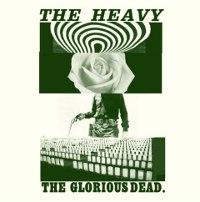 The Heavy : The Glorious Dead