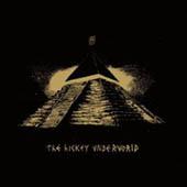 The Hickey Underworld : The Hickey Underworld