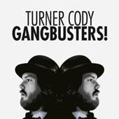 Turner Cody : Gangbusters