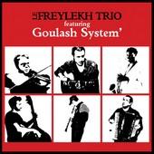 Le Freylekh Trio & Goulash System : S/t