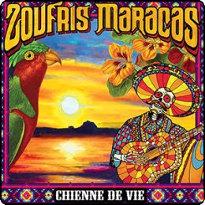Zoufris Maracas : Chienne De Vie