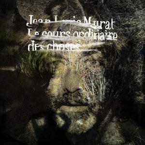 Entretien avec Jean-Louis Murat à propos de l'album Le Cours Ordinaire Des Choses en concert