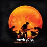 Birth Of Joy en concert