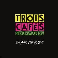 Trois Cafés Gourmands en concert